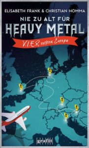 Nie zu alt für Heavy Metal Cover Buch 2 Krimi V.I.E.R. Celje Venedig London Wacken